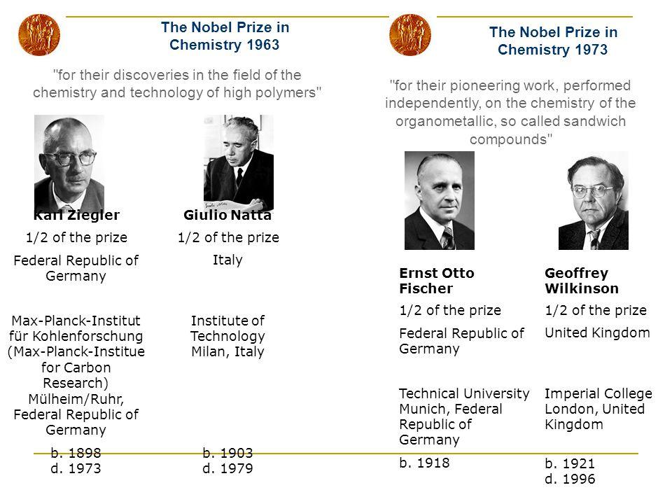 The Nobel Prize in Chemistry 1963 The Nobel Prize in Chemistry 1973