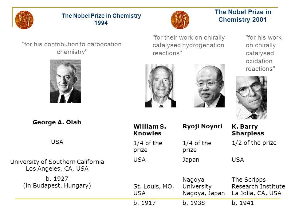 The Nobel Prize in Chemistry 2001 The Nobel Prize in Chemistry 1994