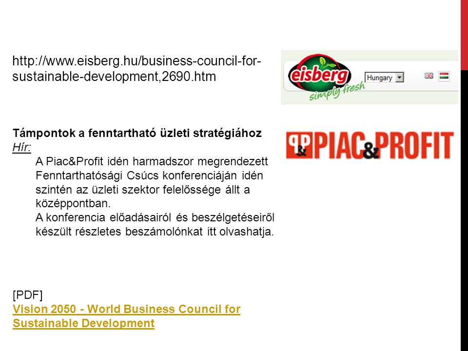 http://www.eisberg.hu/business-council-for-sustainable-development,2690.htm Támpontok a fenntartható üzleti stratégiához.
