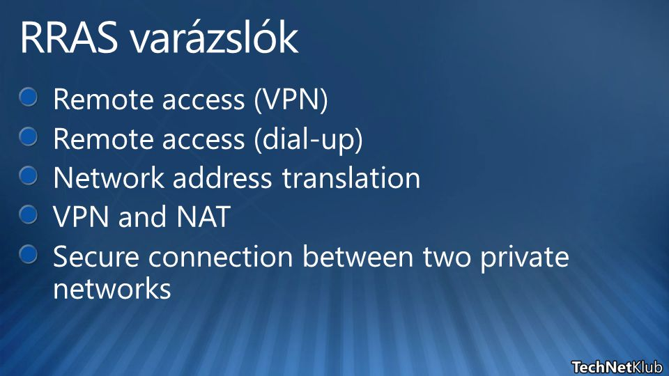 RRAS varázslók Remote access (VPN) Remote access (dial-up)