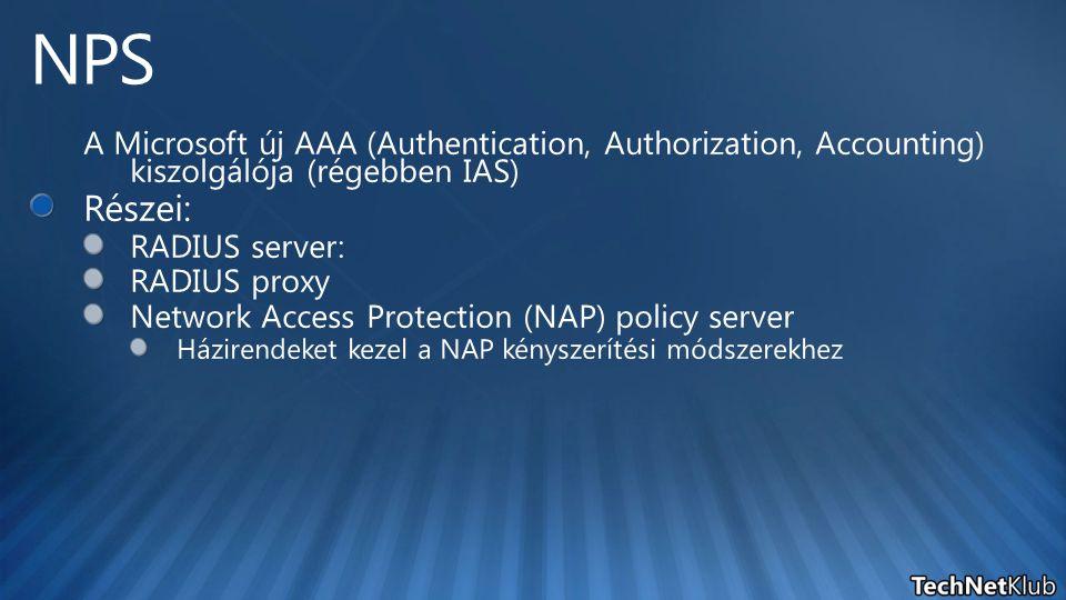 NPS A Microsoft új AAA (Authentication, Authorization, Accounting) kiszolgálója (régebben IAS) Részei: