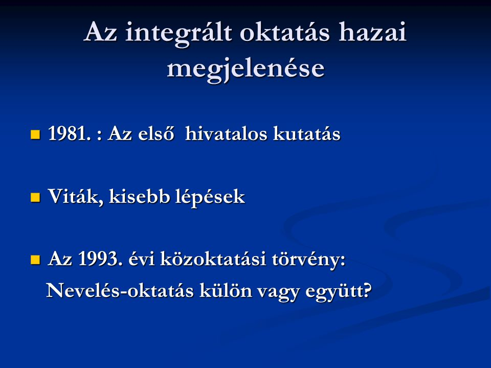 Az integrált oktatás hazai megjelenése
