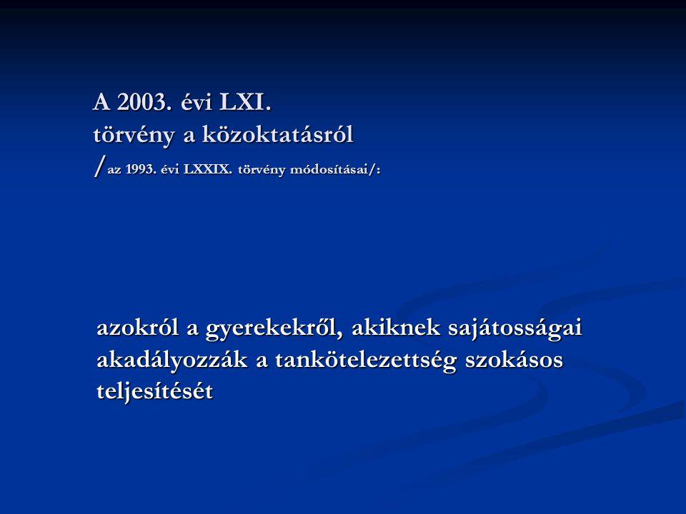 A 2003. évi LXI. törvény a közoktatásról /az 1993. évi LXXIX