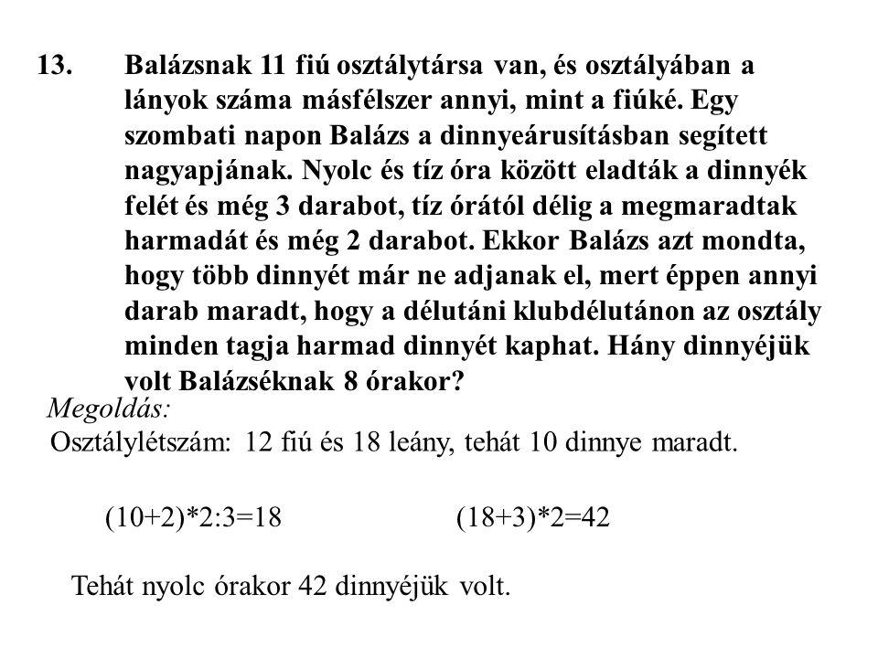 13. Balázsnak 11 fiú osztálytársa van, és osztályában a