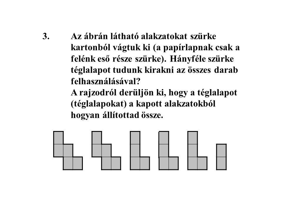 3. Az ábrán látható alakzatokat szürke