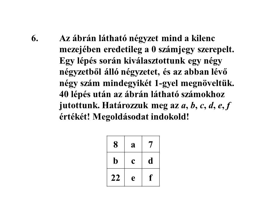 6. Az ábrán látható négyzet mind a kilenc