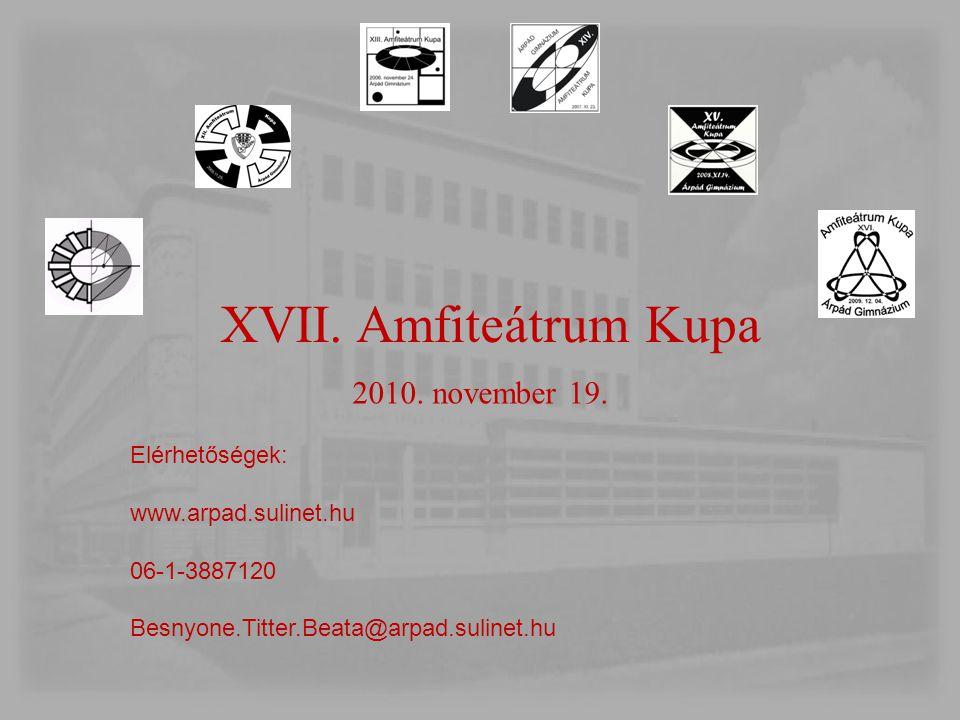 XVII. Amfiteátrum Kupa 2010. november 19. Elérhetőségek: