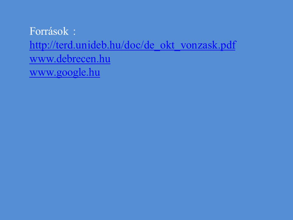 Források : http://terd.unideb.hu/doc/de_okt_vonzask.pdf