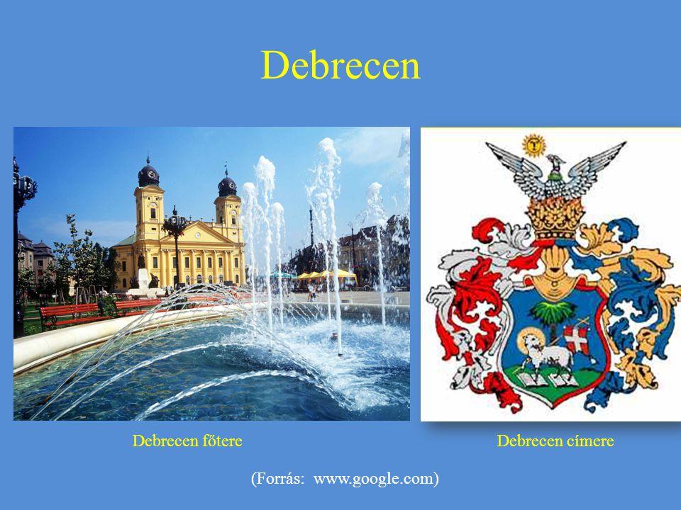 Debrecen Debrecen főtere Debrecen címere (Forrás: www.google.com)