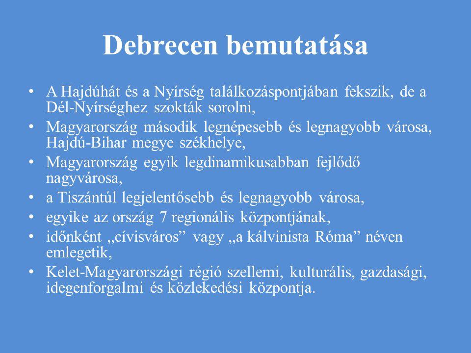 Debrecen bemutatása A Hajdúhát és a Nyírség találkozáspontjában fekszik, de a Dél-Nyírséghez szokták sorolni,