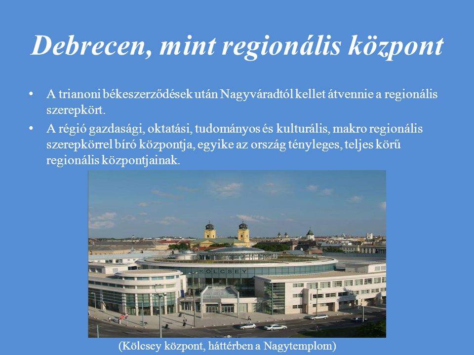 Debrecen, mint regionális központ