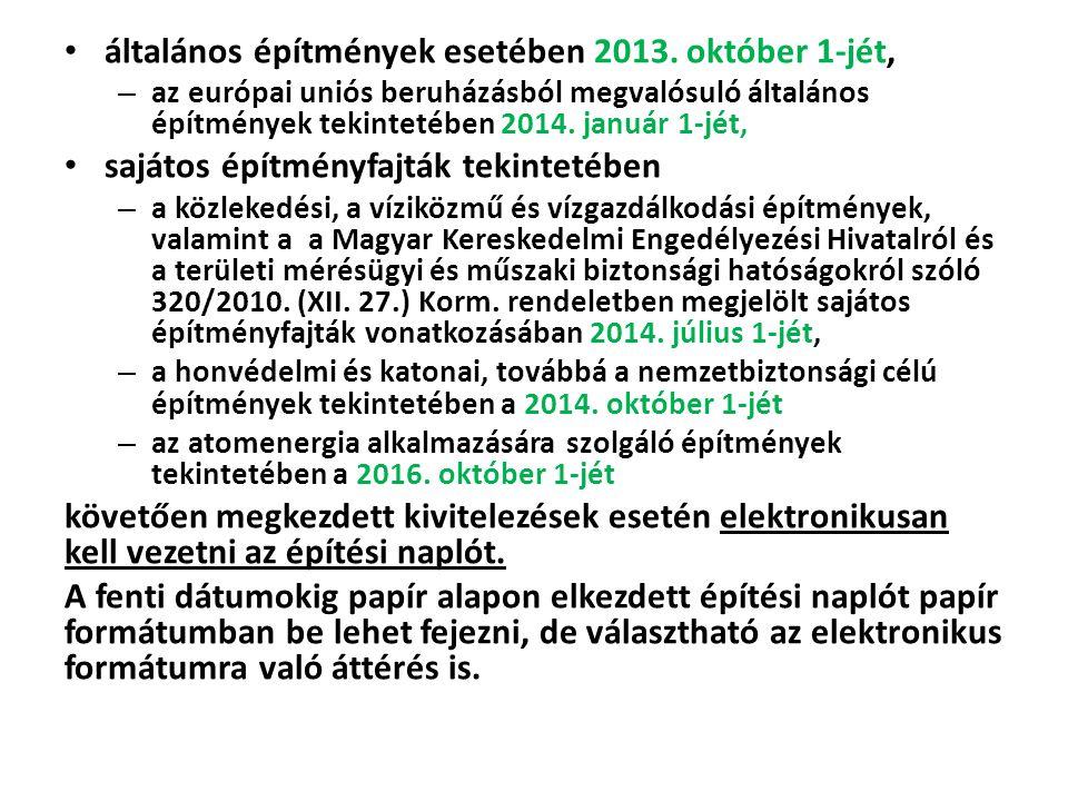 általános építmények esetében 2013. október 1-jét,