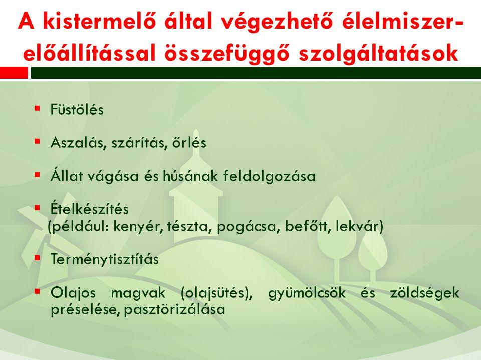 A kistermelő által végezhető élelmiszer-előállítással összefüggő szolgáltatások