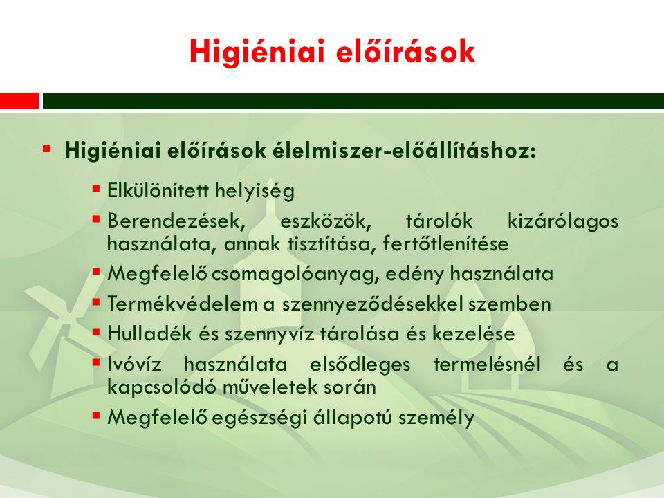 Higiéniai előírások Higiéniai előírások élelmiszer-előállításhoz:
