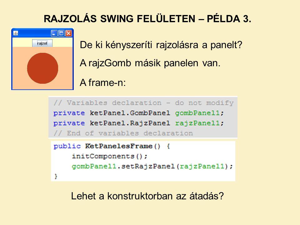 RAJZOLÁS SWING FELÜLETEN – PÉLDA 3.