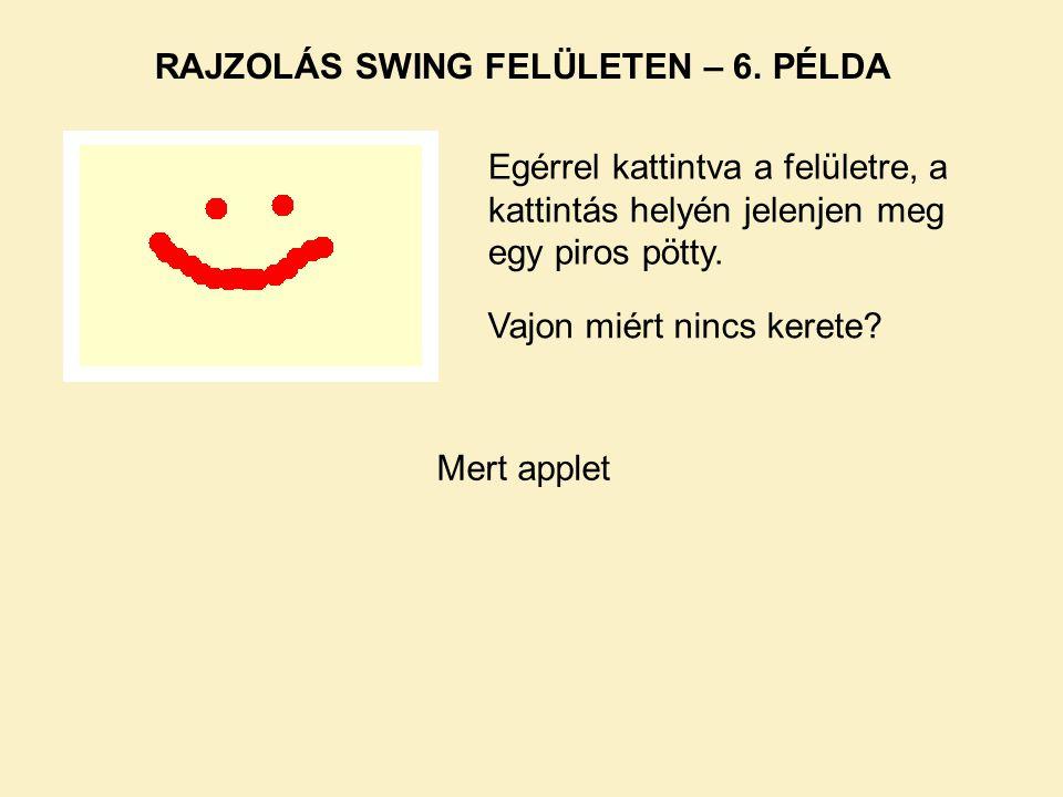 RAJZOLÁS SWING FELÜLETEN – 6. PÉLDA