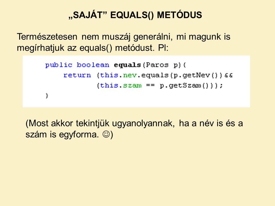 """""""SAJÁT EQUALS() METÓDUS"""