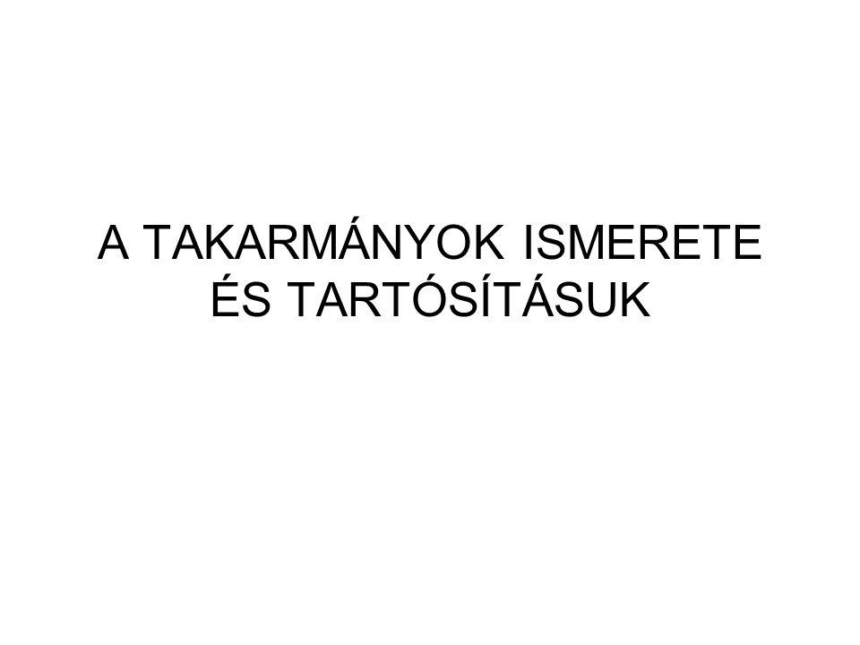 A TAKARMÁNYOK ISMERETE ÉS TARTÓSÍTÁSUK