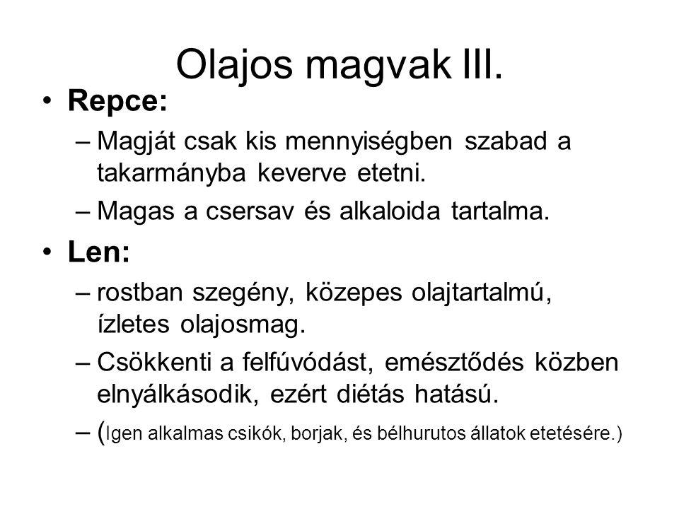 Olajos magvak III. Repce: Len: