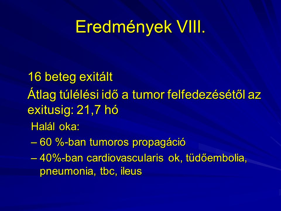 Eredmények VIII. 16 beteg exitált