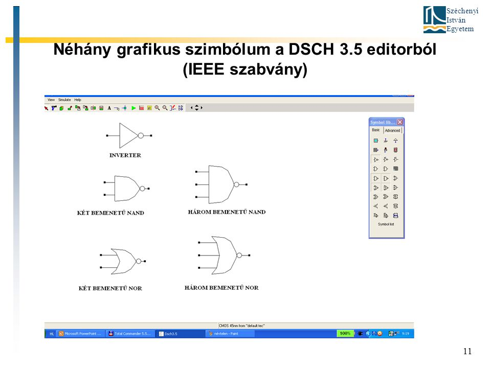 Néhány grafikus szimbólum a DSCH 3.5 editorból (IEEE szabvány)