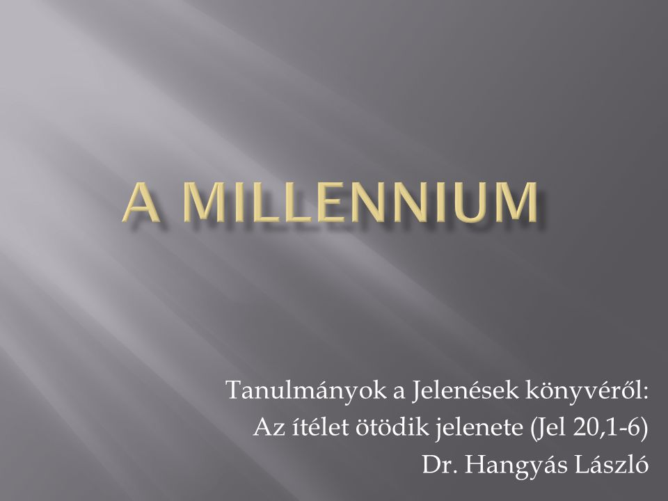 A millennium Tanulmányok a Jelenések könyvéről: