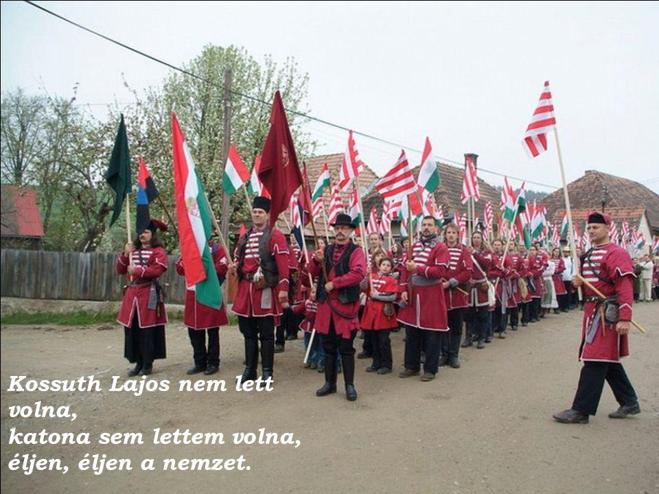 Kossuth Lajos nem lett volna,