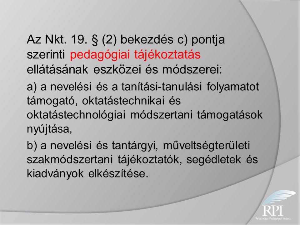 Az Nkt. 19. § (2) bekezdés c) pontja szerinti pedagógiai tájékoztatás ellátásának eszközei és módszerei: