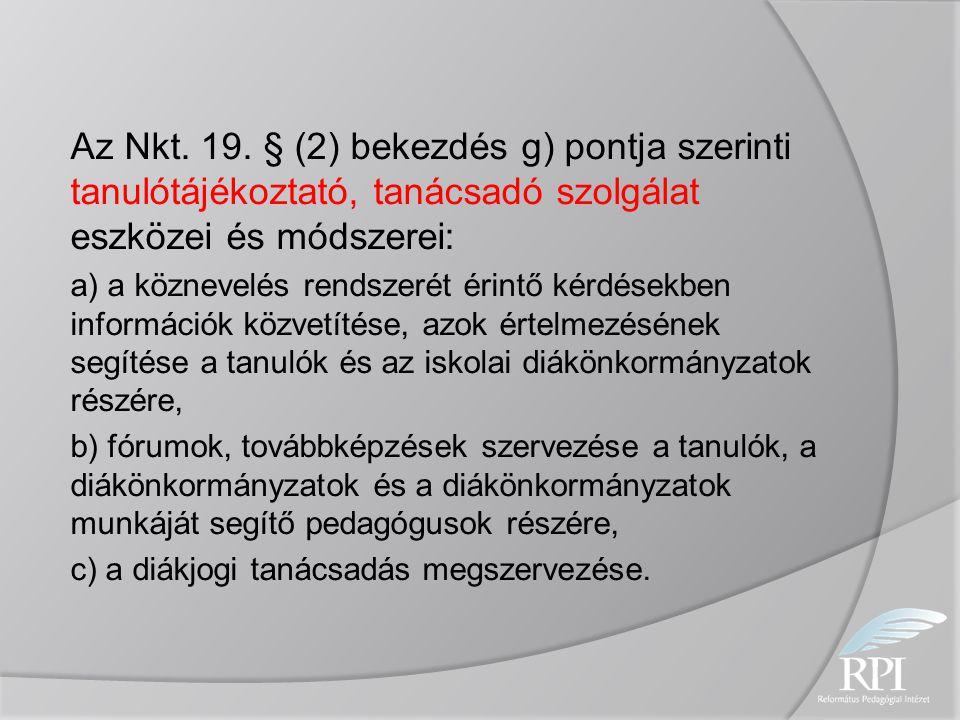 Az Nkt. 19. § (2) bekezdés g) pontja szerinti tanulótájékoztató, tanácsadó szolgálat eszközei és módszerei: