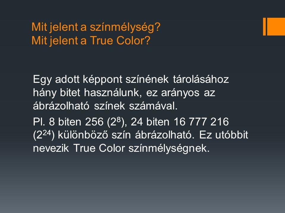 Mit jelent a színmélység Mit jelent a True Color