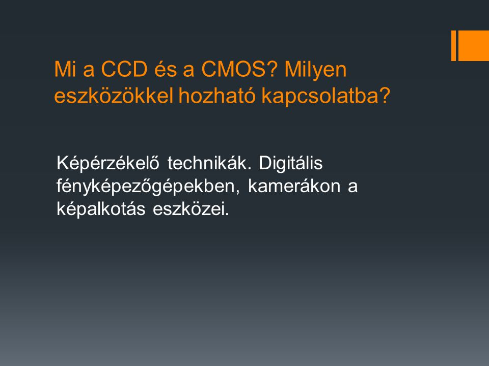 Mi a CCD és a CMOS Milyen eszközökkel hozható kapcsolatba