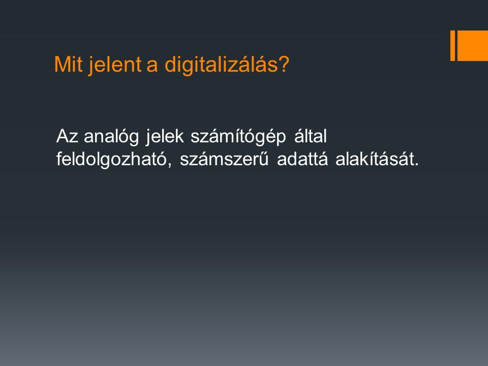 Mit jelent a digitalizálás