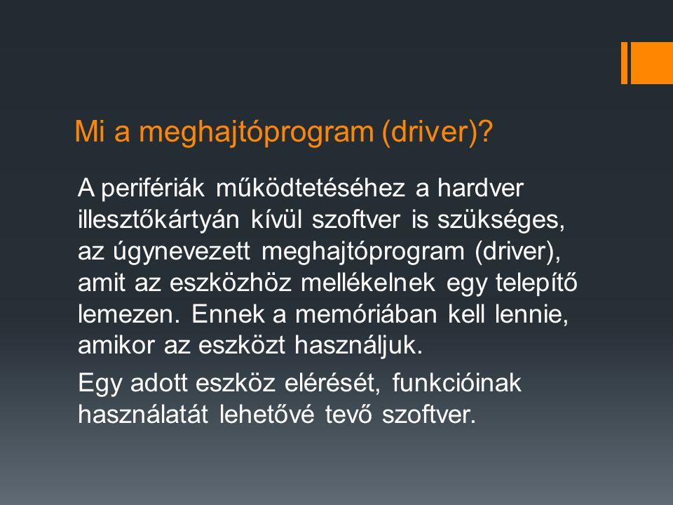 Mi a meghajtóprogram (driver)