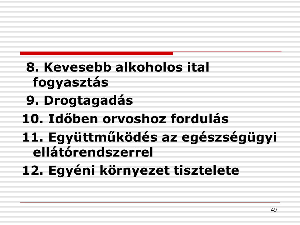 8. Kevesebb alkoholos ital fogyasztás
