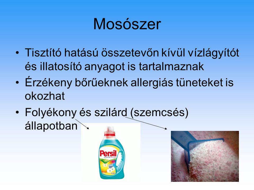 Mosószer Tisztító hatású összetevőn kívül vízlágyítót és illatosító anyagot is tartalmaznak. Érzékeny bőrűeknek allergiás tüneteket is okozhat.