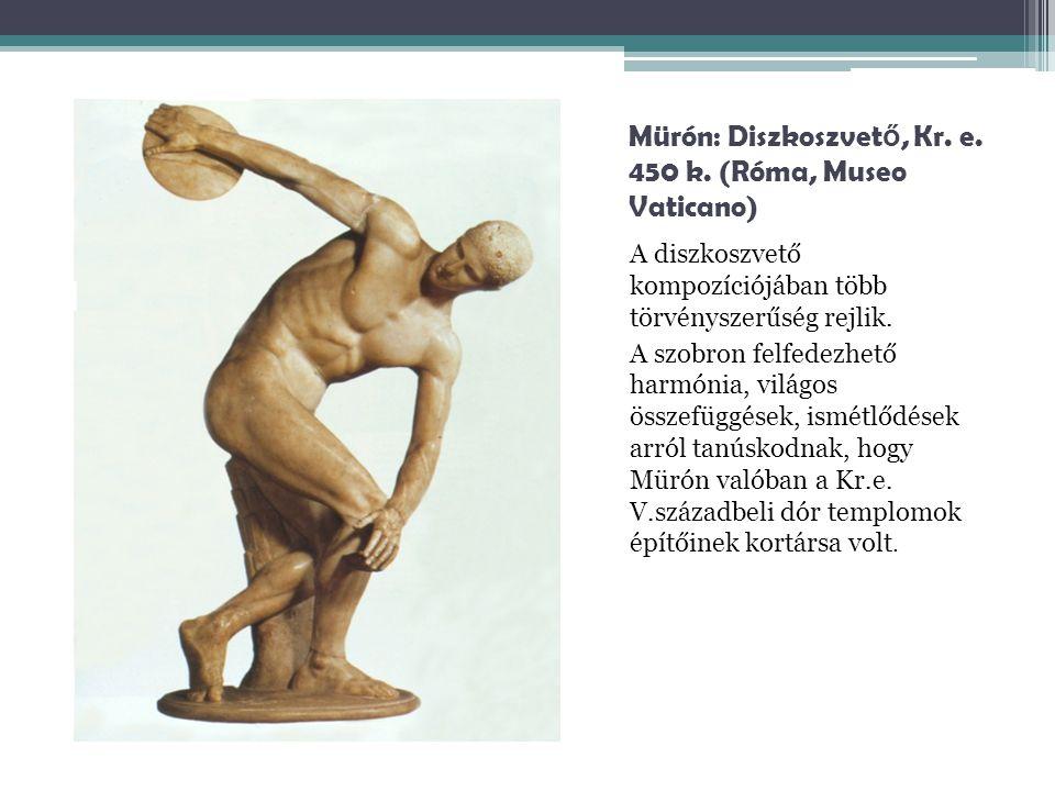 Mürón: Diszkoszvető, Kr. e. 450 k. (Róma, Museo Vaticano)
