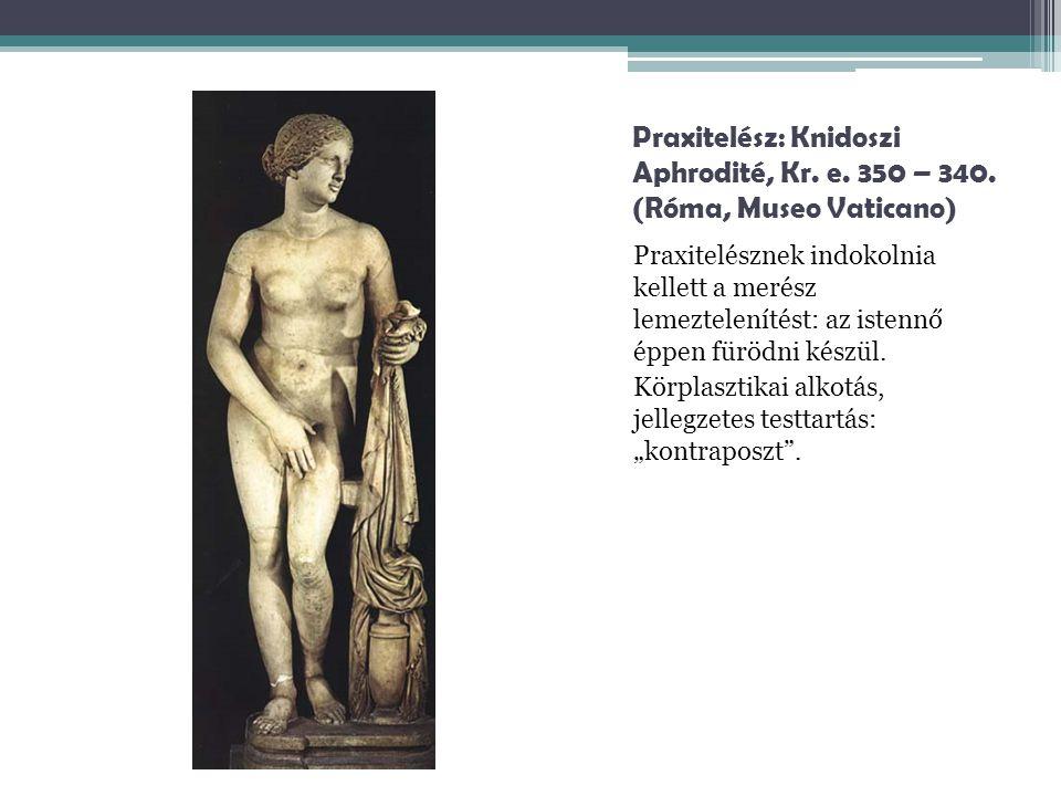Praxitelész: Knidoszi Aphrodité, Kr. e. 350 – 340