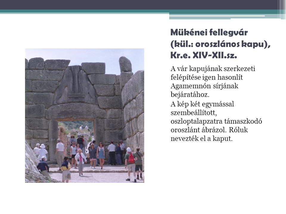 Mükénei fellegvár (kül.: oroszlános kapu), Kr.e. XIV-XII.sz.