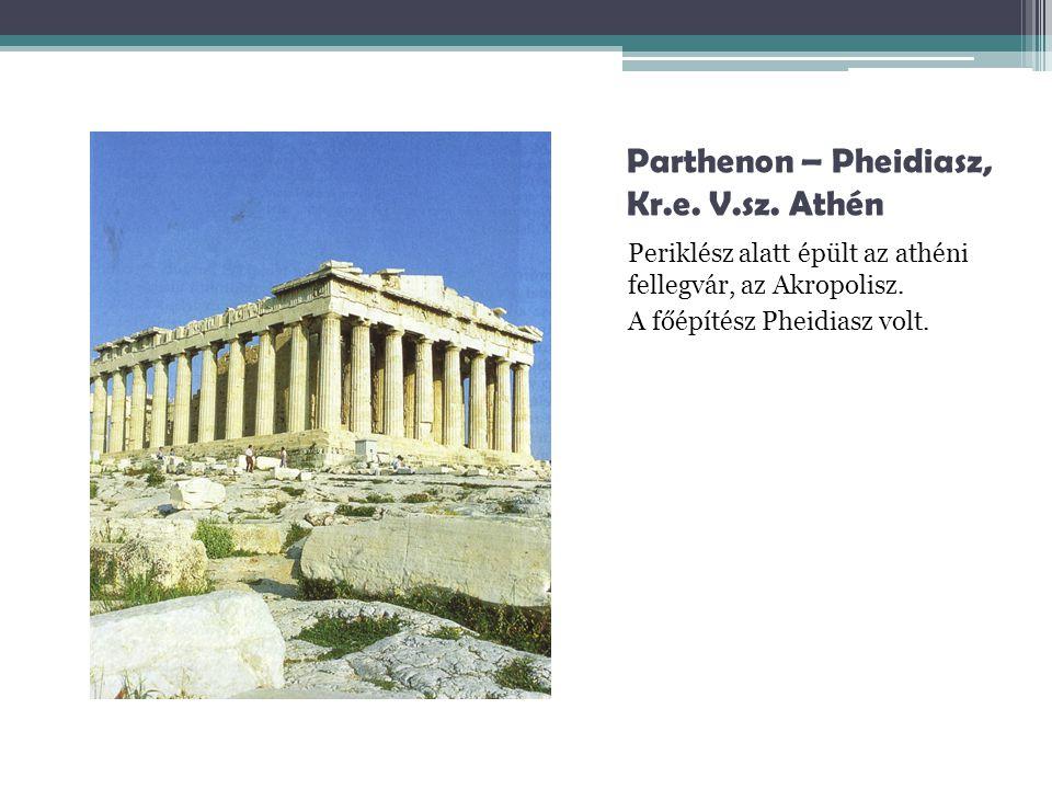 Parthenon – Pheidiasz, Kr.e. V.sz. Athén