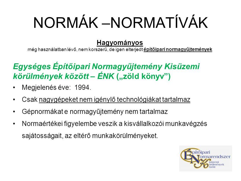 NORMÁK –NORMATÍVÁK Hagyományos. még használatban lévő, nem korszerű, de igen elterjedt építőipari normagyűjtemények.