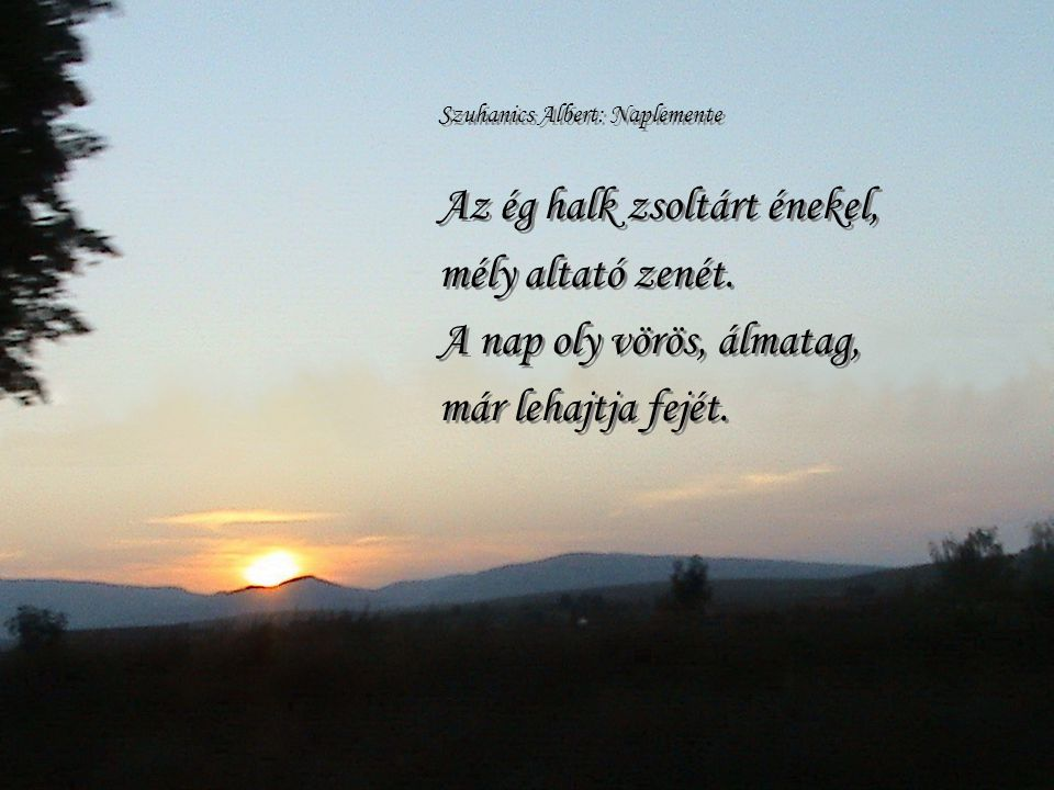Az ég halk zsoltárt énekel, mély altató zenét.