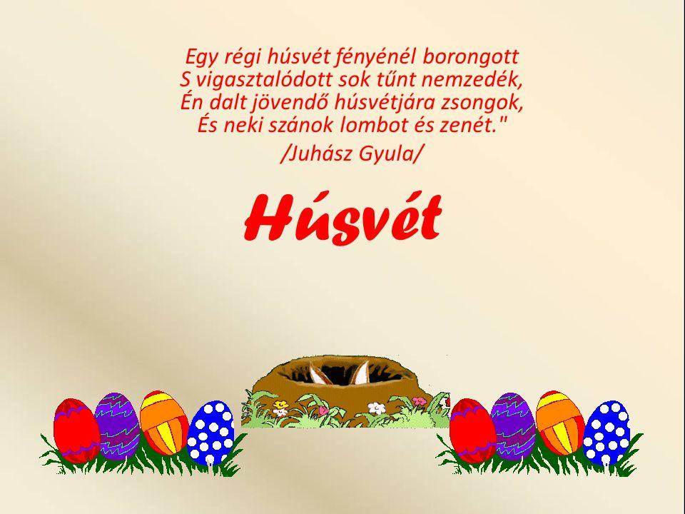 Egy régi húsvét fényénél borongott S vigasztalódott sok tűnt nemzedék, Én dalt jövendő húsvétjára zsongok, És neki szánok lombot és zenét.