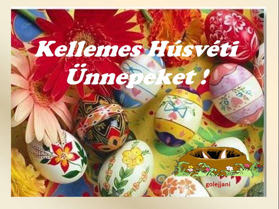 Kellemes Húsvéti Ünnepeket !