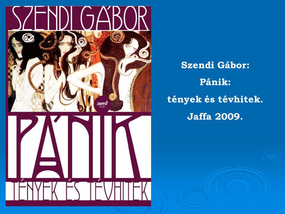 Szendi Gábor: Pánik: tények és tévhitek. Jaffa 2009.