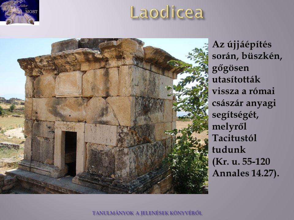 Az újjáépítés során, büszkén, gőgösen utasították vissza a római császár anyagi segítségét, melyről Tacitustól tudunk