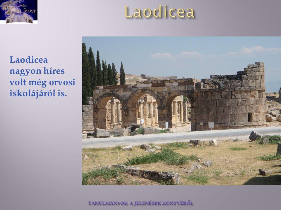 Laodicea nagyon híres volt még orvosi iskolájáról is.