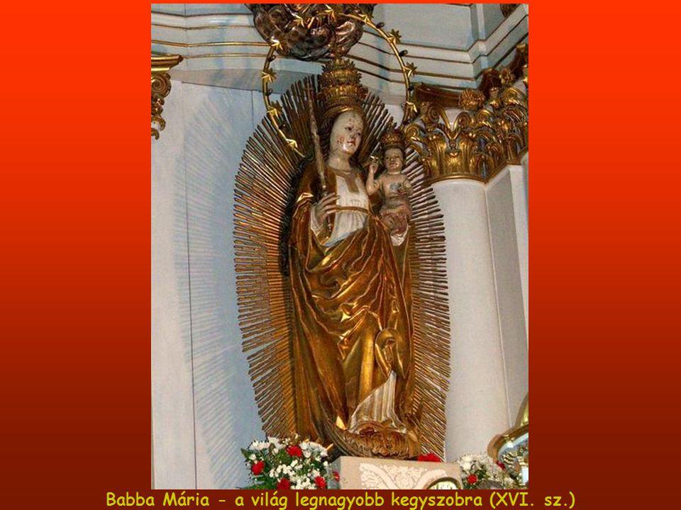 Babba Mária - a világ legnagyobb kegyszobra (XVI. sz.)