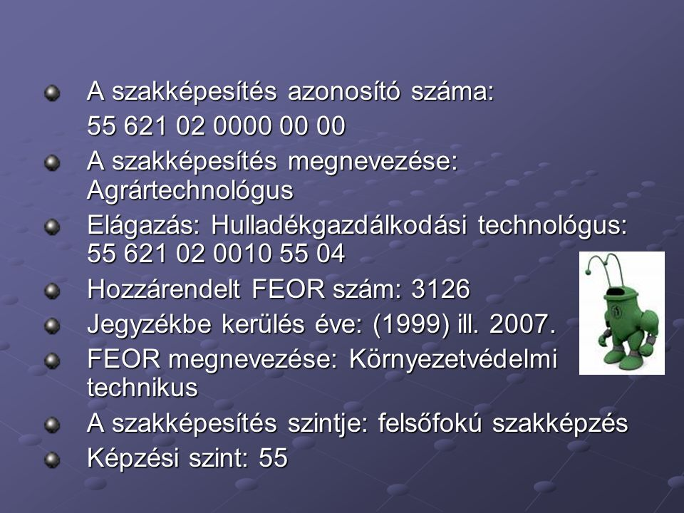 A szakképesítés azonosító száma: