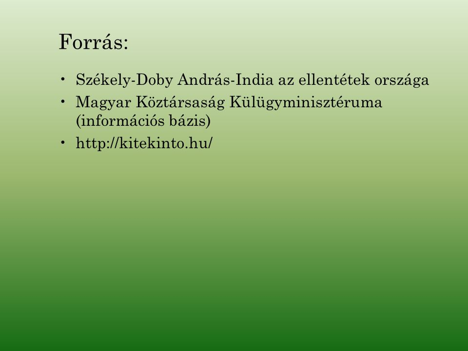 Forrás: Székely-Doby András-India az ellentétek országa