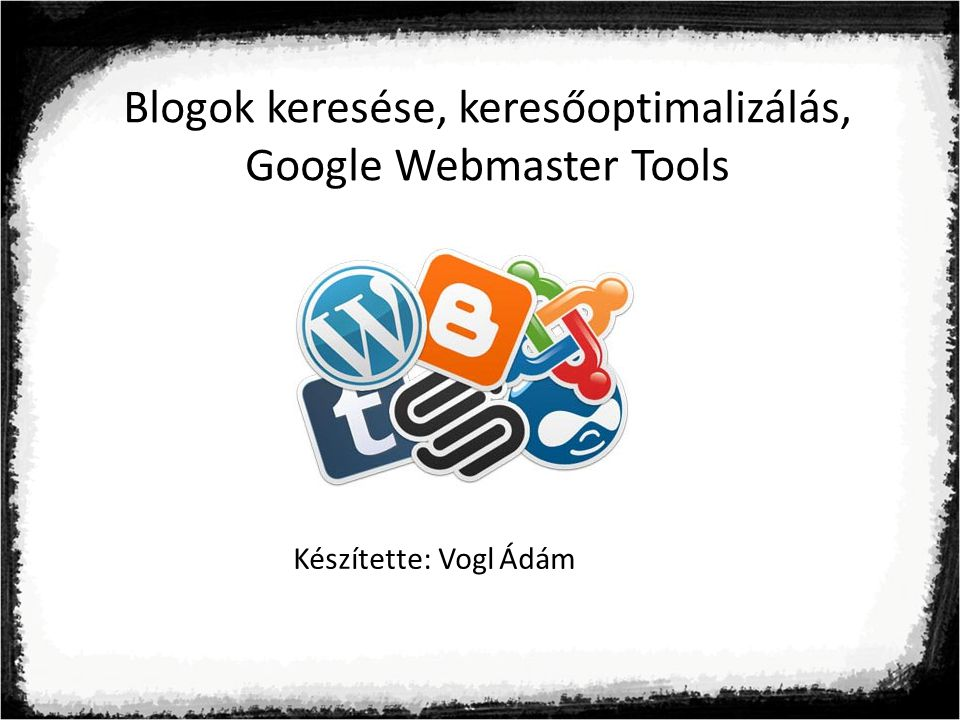 Blogok keresése, keresőoptimalizálás, Google Webmaster Tools